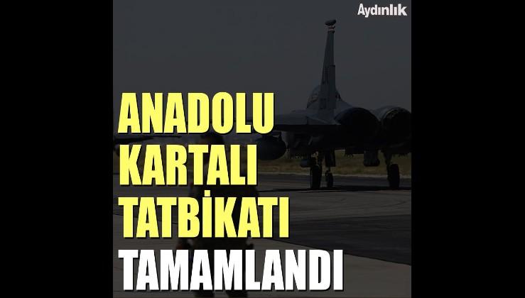 Anadolu Kartalı Tatbikatı tamamlandı