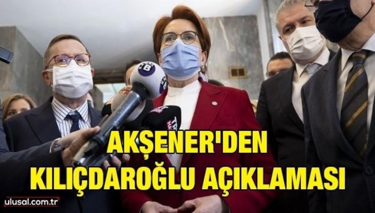 Akşener'den Kılıçdaroğlu açıklaması