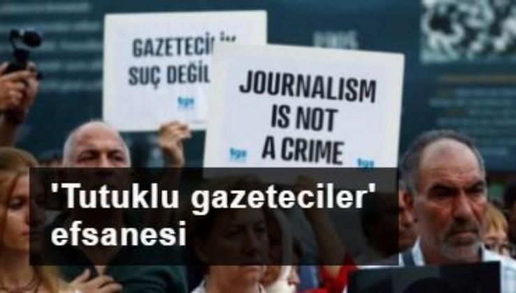 'Tutuklu gazeteciler' efsanesi