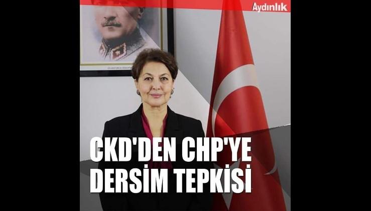 Cumhuriyet Kadınları Derneği'nden CHP'ye Dersim tepkisi: Reddediyoruz!