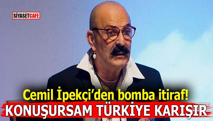 Cemil İpekçi'den bomba itiraf! Konuşursam Türkiye karışır