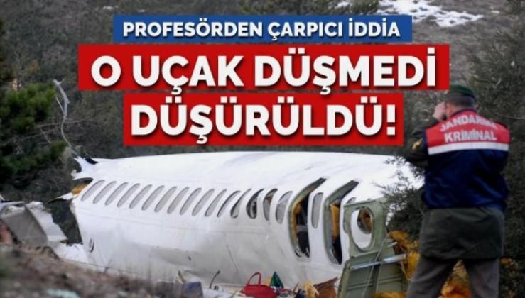 Profesörden çarpıcı iddia: O uçak düşmedi düşürüldü!