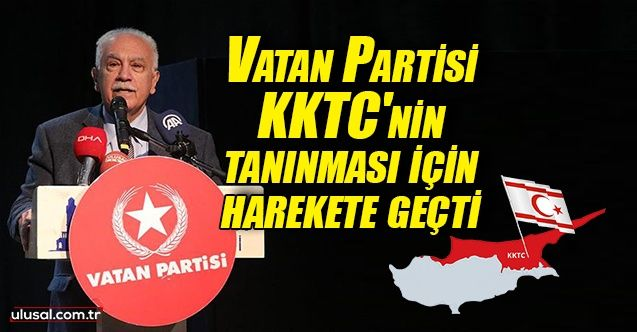 Vatan Partisi KKTC'nin tanınması için harekete geçti