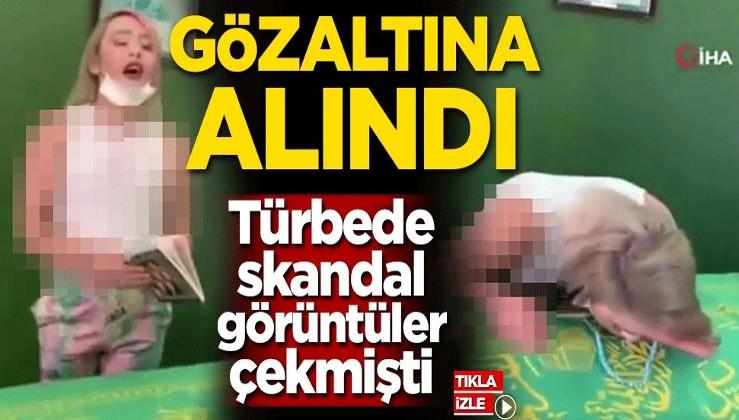 Türbede skandal görüntüler çekmişti! Gözaltına alındı