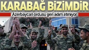 """Azerbaycan ordusu geri adım atmıyor! """"Ant içtik Karabağ bizimdir"""""""