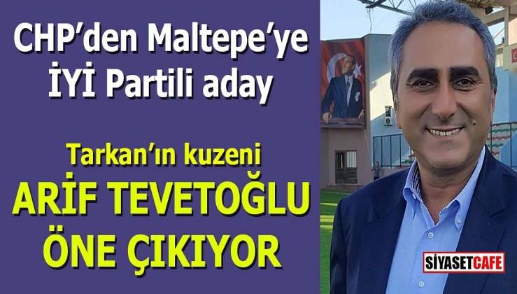 CHP'den Maltepe'ye İYİ Partili aday: Tarkan'ın kuzeni Tevetoğlu öne çıkıyor