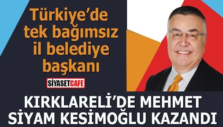 Kırklareli'de Mehmet Siyam Kesimoğlu kazandı