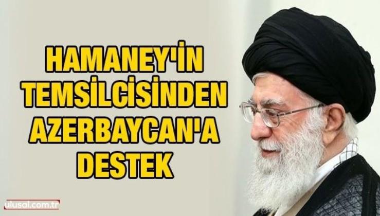 Hamaney'in temsilcisinden Azerbaycan'a destek
