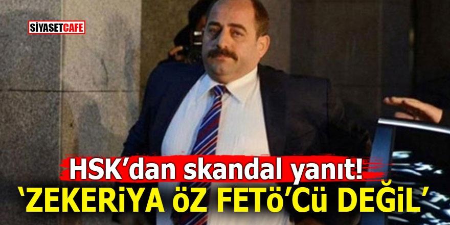 HSK'dan skandal yanıt! 'Zekeriya Öz FETÖ'cü değil'