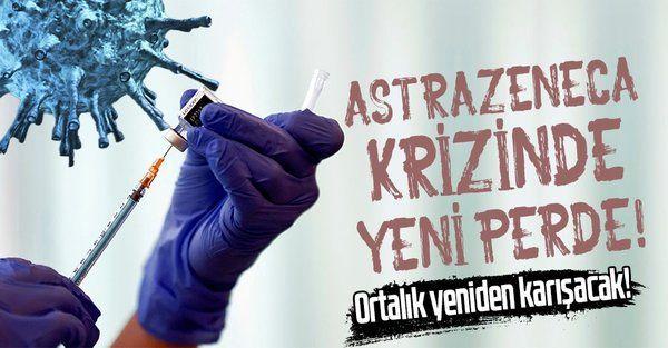 Son dakika: AstraZeneca krizinde yeni perde! Veriler eski!
