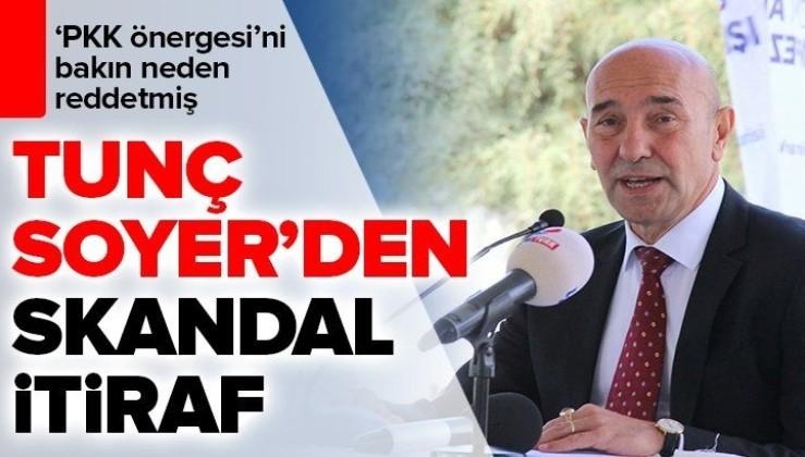 Tunç Soyer'den skandal itiraf! PKK'yı lanetleme ve şehitlere yardım önergesi reddedildi.