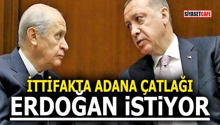 Cumhur İttifakı'nda Adana çatlağı! Erdoğan istiyor
