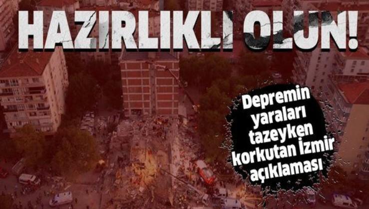 Depremin yaraları tazeyken korkutan İzmir açıklaması: Hazırlıklı olun!