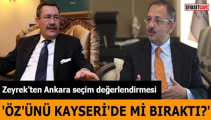Zeyrek'ten Ankara seçim değerlendirmesi 'Öz'ünü Kayseri'de mi bıraktı?'