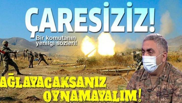 Ermeni komutandan yenilgi itirafı: Çaresiziz, Azerbaycan ordusu bizden çok üstün!