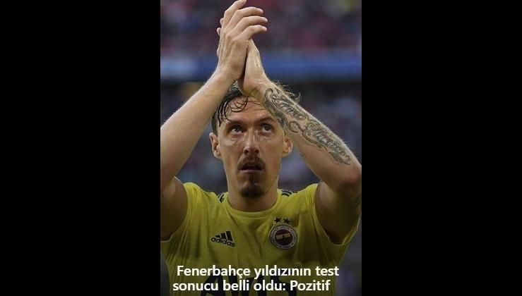 Fenerbahçe yıldızının test sonucu belli oldu: Pozitif