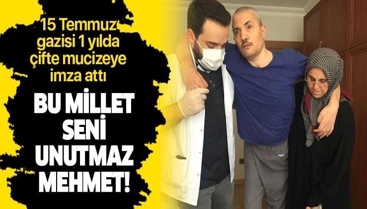 15 Temmuz gazisi bir yılda çifte mucizeye imza attı: Bu millet seni unutmaz Mehmet