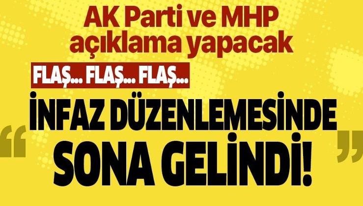 Son dakika: İnfaz düzenlemesinde flaş gelişme! AK Parti ve MHP açıklama yapacak.