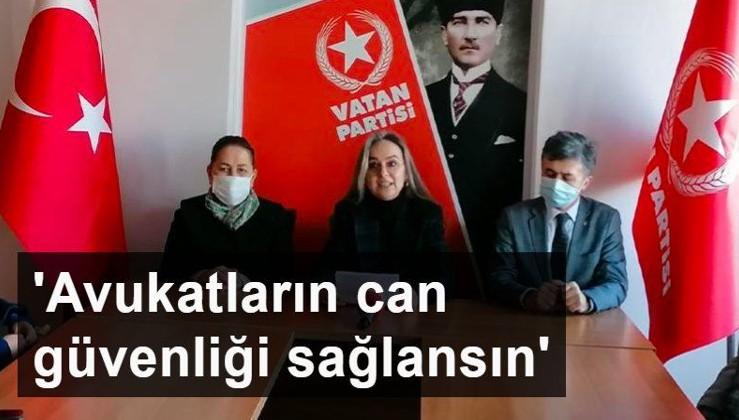 Vatan Partisi MYK Üyesi Av. Zeynep Küçük: Görevini yapan avukatların can güvenliği sağlansın