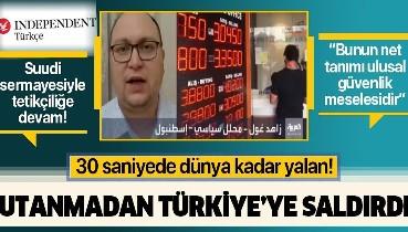Independent Türkçe'den Suudi sermayesiyle Türkiye düşmanlığı! Zahit Gül'den akılalmaz yalanlar