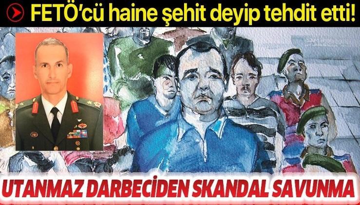 FETÖ'cü darbeci Yarımbaş'tan skandal savunma: Katile şehit deyip tehdit etti