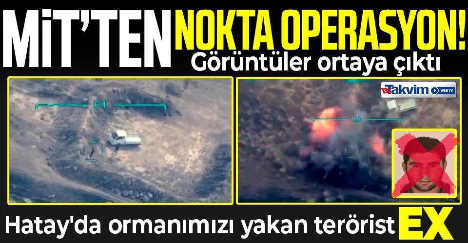 SON DAKİKA: MİT'ten terör örgütü PKK'ya nokta operasyon! Orman yakma talimatı veren terörist böyle havaya uçuruldu