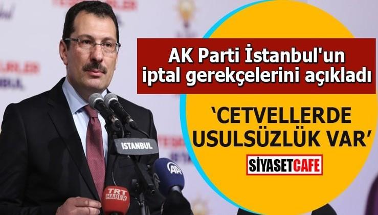 AK Parti İstanbul'un iptal gerekçelerini açıkladı 'Cetvellerde usulsüzlük var'
