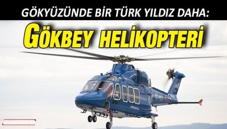 Gökyüzünde bir Türk yıldız daha: Gökbey helikopteri