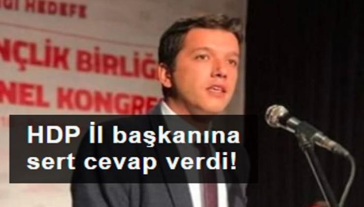 HDP İl Başkanına sert cevap!