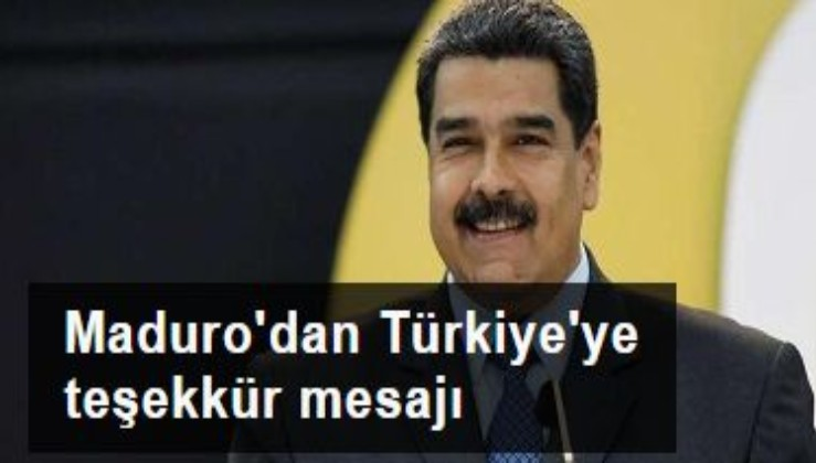 Maduro'dan Türkiye'ye teşekkür mesajı