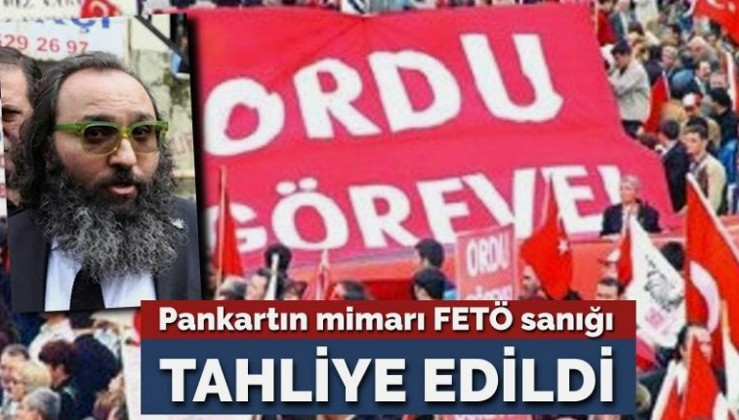 'Ordu göreve' pankartının mimarı FETÖ sanığı tahliye edildi