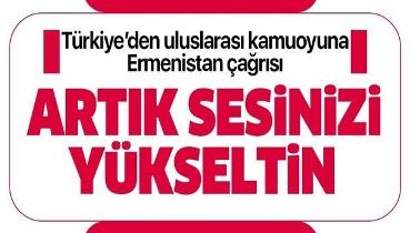 Türkiye'den ateşkesi ihlal eden Ermenistan'a çok sert tepki