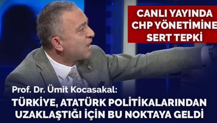Ümit Kocasakal: CHP yönetiminin partinin kurucu felsefesi ile ilgisi yok