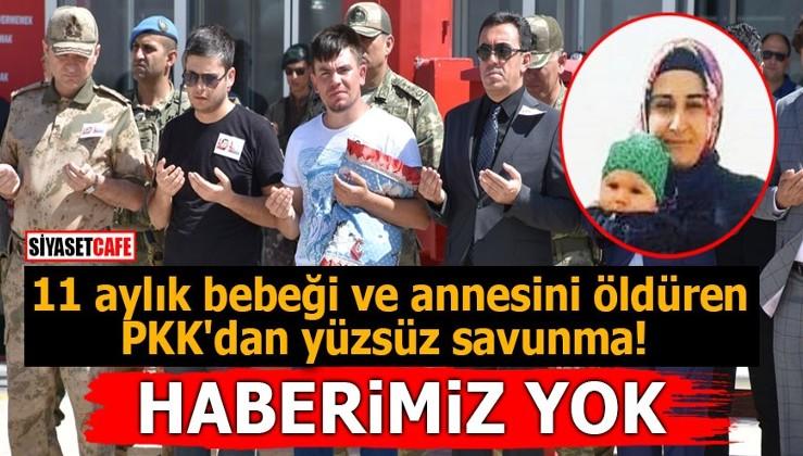11 aylık bebeği ve annesini öldüren PKK'dan yüzsüz savunma! Haberimiz yok