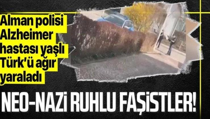 Faşist Alman polisi 63 yaşındaki Alzheimer hastası Türk'ü silahla ağır yaraladı!