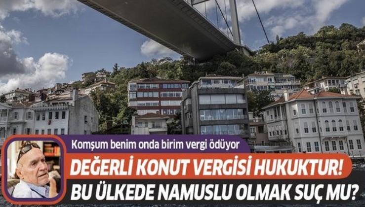 Hıncal Uluç: Değerli Konut Vergisi hukuktur!.