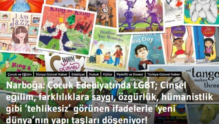 Narboğa: Çocuk Edebiyatında LGBT; Cinsel eğilim, farklılıklara saygı, özgürlük, hümanistlik gibi 'tehlikesiz' görünen ifadelerle 'yeni dünya'nın yapı taşları döşeniyor!