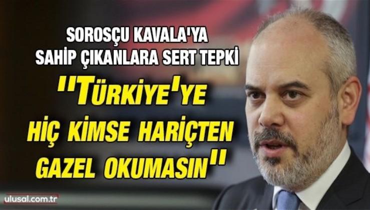 TBMM Dışişleri Komisyonu Başkanı Kılıç: ''Türkiye'ye hiç kimse hariçten gazel okumasın''