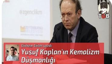 Yusuf Kaplan'ın Kemalizm Düşmanlığı