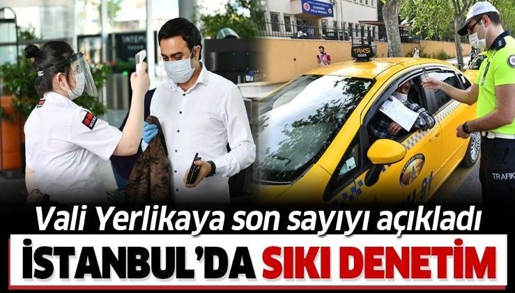 İstanbul'da Kovid-19 denetimleri sürüyor! Vali Yerlikaya son durumu açıkladı