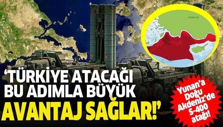 Yunanistan'ın provokasyonları gerilime yeni boyut kazandırdı: Türkiye'nin S-400 hamlesi Doğu Akdeniz'i uçuşa yasak bölge haline getirir