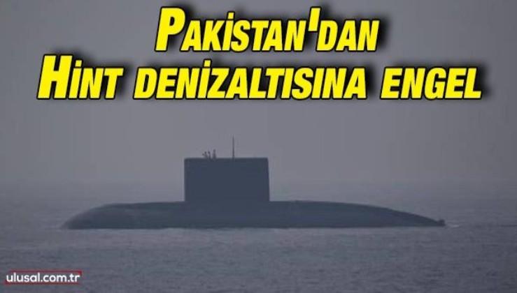 Hint denizaltısı Pakistan engeline takıldı
