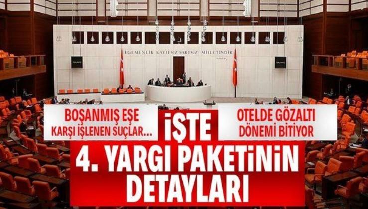 4'üncü Yargı Paketi'nin detayları belli oldu! 'Boşanmış eşe karşı işlenen suçlar'da ceza artacak