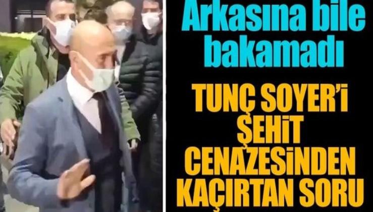 Şehit cenazesine katılan Tunç Soyer'e şehit yakınından sert sözler!