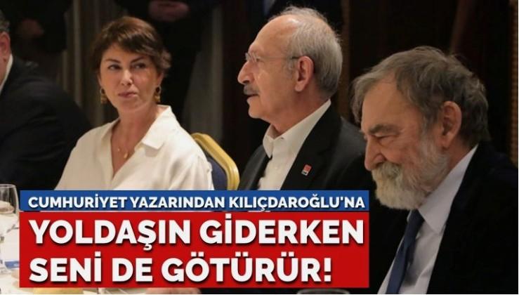 Cumhuriyet yazarından Kılıçdaroğlu'na: Yoldaşın giderken seni de götürür!