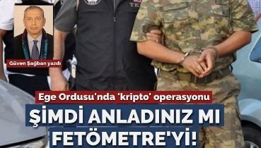 Ege Ordusu'ndaki 'kripto' operasyon… Şimdi anladınız mı FETÖMETRE'yi!