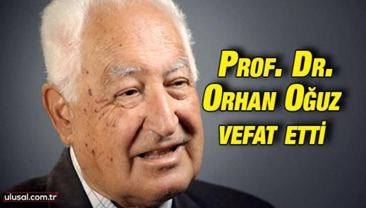 Eski Milli Eğitim Bakanı Prof. Dr. Orhan Oğuz vefat etti. Orhan Oğuz kimdir?