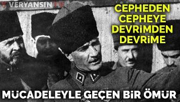 Mücadeleyle geçen bir ömür: Mustafa Kemal Atatürk