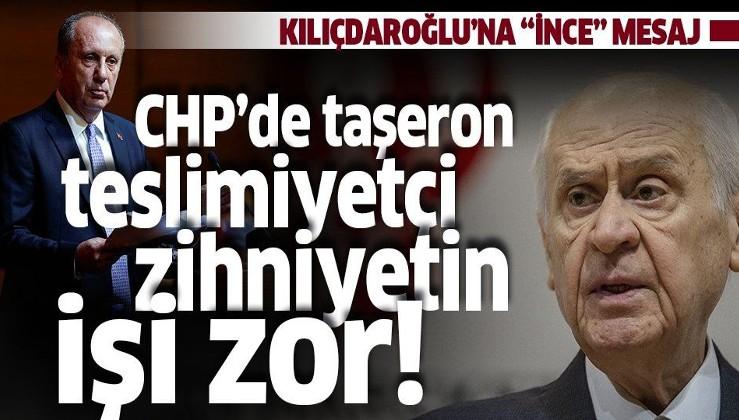 Son dakika: MHP lideri Devlet Bahçeli'den flaş Muharrem İnce açıklaması: CHP'de taşeron teslimiyetçi zihniyetin işi zor