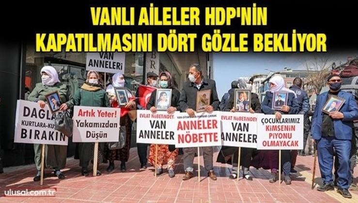 Vanlı aileler HDP'nin kapatılmasını dört gözle bekliyor